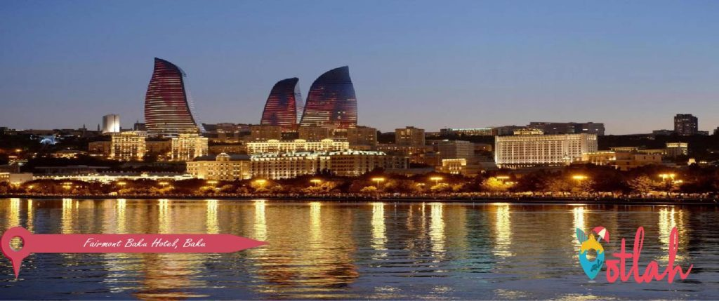 Fairmont Baku Hotel
