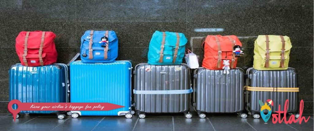 Know your airline's baggage fee policy