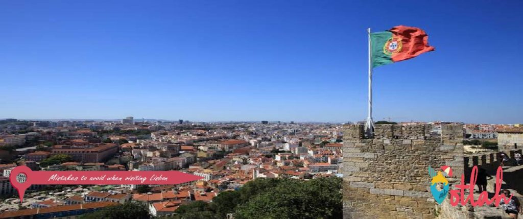 Mistakes to avoid when visiting Lisbon